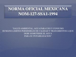 NORMA OFICIAL MEXICANA NOM-127-SSA1-1994
