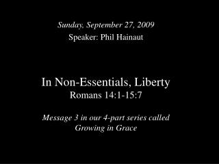 Sunday, September 27, 2009 Speaker: Phil Hainaut