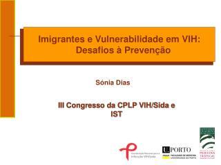 Imigrantes e Vulnerabilidade em VIH: Desafios à Prevenção
