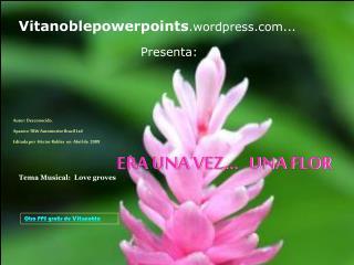 Vitanoblepowerpoints .wordpress...        Presenta: