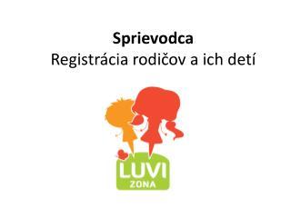 Sprievodca Registrácia rodičov a ich detí