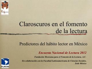 Claroscuros en el fomento de la lectura Predictores del h�bito lector en M�xico