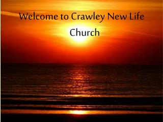 Welcome to Crawley New Life Church
