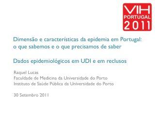 Raquel Lucas Faculdade de Medicina da Universidade do Porto