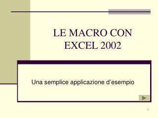 LE MACRO CON EXCEL 2002