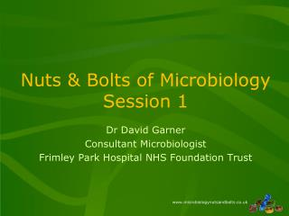 Nuts & Bolts of Microbiology  Session 1