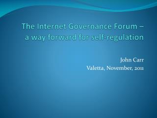 The Internet Governance Forum –  a way forward for self-regulation