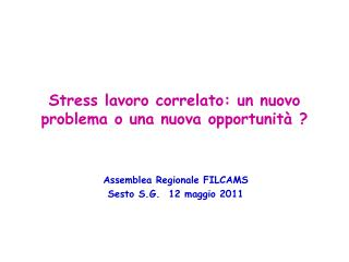 Stress lavoro correlato: un nuovo problema o una nuova opportunità ?