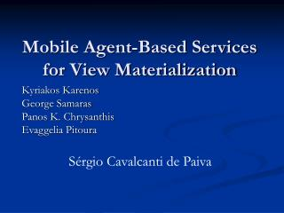Mobile Agent-Based Services for View Materialization