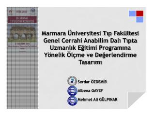 Serdar ÖZDEMİR Albena GAYEF Mehmet Ali GÜLPINAR