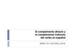 El complemento directo y  el complemento indirecto  del verbo en español