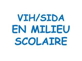 VIH/SIDA EN MILIEU SCOLAIRE
