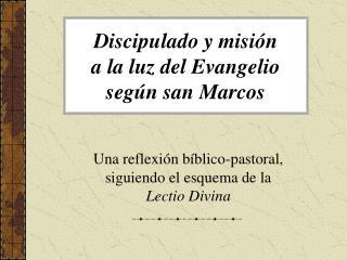 Discipulado y misión a la luz del Evangelio según san Marcos