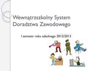 Wewnątrzszkolny System Doradztwa Zawodowego