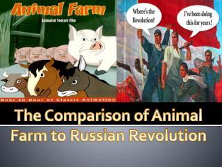 The Comparison of Animal Farm to Russian Revolution