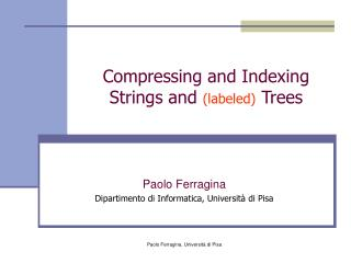 Compressing and Indexing Strings and  (labeled)  Trees