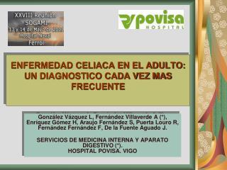 ENFERMEDAD CELIACA EN EL ADULTO: UN DIAGNOSTICO CADA VEZ MAS FRECUENTE