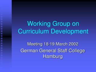 Working Group on  Curriculum Development