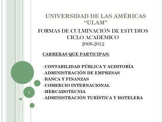 """UNIVERSIDAD DE LAS AMÉRICAS """"ULAM"""""""