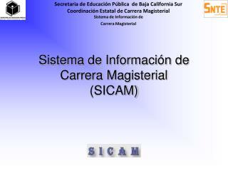 Sistema de Informaci�n de  Carrera Magisterial  (SICAM)