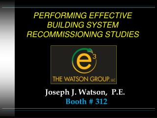 PERFORMING EFFECTIVE BUILDING SYSTEM RECOMMISSIONING STUDIES