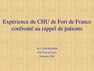 Expérience du CHU de Fort de France confronté au rappel de patients