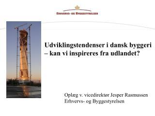 Udviklingstendenser i dansk byggeri  – kan vi inspireres fra udlandet?