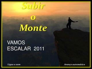 Subir  o   Monte