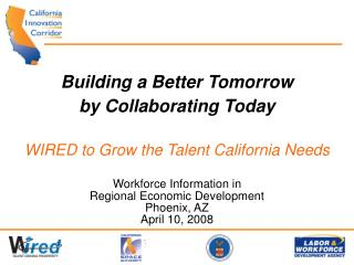 Building a Better Tomorrow by Collaborating Today WIRED to Grow the Talent California Needs