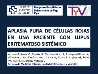 APLASIA PURA DE CÉLULAS ROJAS EN UNA PACIENTE CON LUPUS ERITEMATOSO  SISTÉMICO