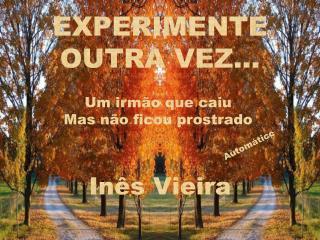 EXPERIMENTE OUTRA VEZ...