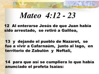 Mateo 4:12  -  23