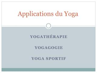 Applications du Yoga