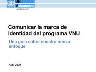 Comunicar la marca de identidad del programa VNU