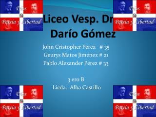 Liceo  Vesp . Dr. Darío Gómez