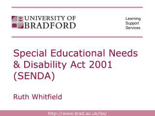 Special Educational Needs & Disability Act 2001 (SENDA) Ruth Whitfield