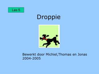 Droppie