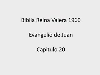Biblia Reina Valera 1960 Evangelio de Juan Capitulo 20