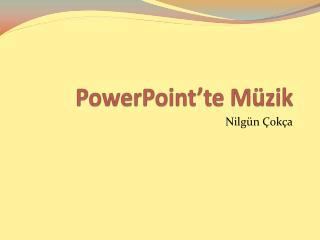 PowerPoint'te Müzik