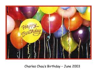 Charles Chau's Birthday – June 2003