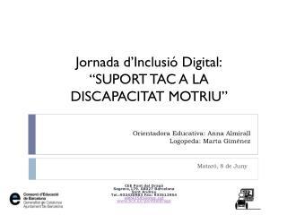 Orientadora Educativa:  Anna Almirall  Logopeda: Marta Giménez