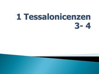 1  Tessalonicenzen 3- 4