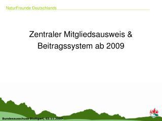 Zentraler Mitgliedsausweis & Beitragssystem ab 2009