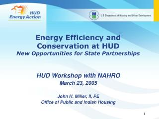 Energy Efficiency and Conservation at HUD New Opportunities for State Partnerships