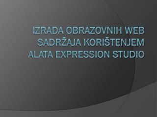 Izrada obrazovnih web sadr�aja kori�tenjem alata Expression Studio