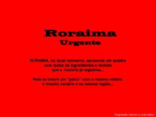 Roraima  Urgente