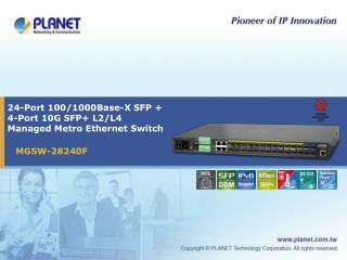24-Port 100/1000Base-X SFP +  4-Port 10G SFP+ L2/L4  Managed Metro Ethernet Switch