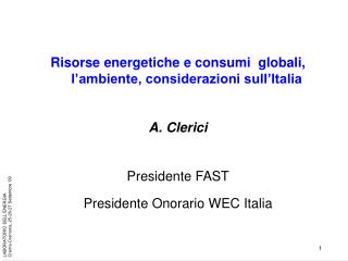 Risorse energetiche e consumi  globali, l'ambiente, considerazioni sull'Italia A. Clerici
