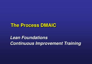 The Process DMAIC