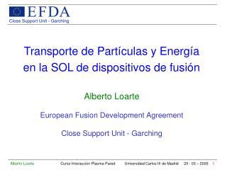 Transporte de Part ículas y Energía en la SOL de dispositivos de fusi ón